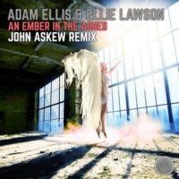 Adam Ellis & Ellie Lawson - An Ember In The Ashes (John Askew Remix)