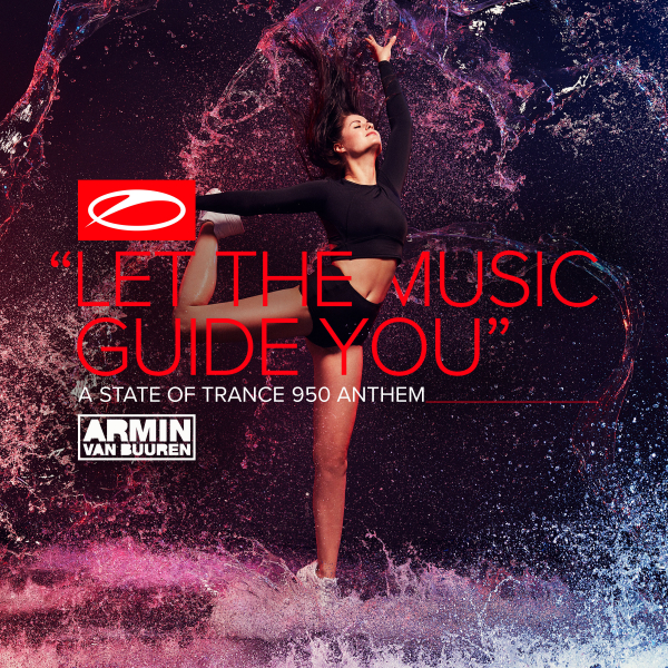 Armin van Buuren - Let The Music Guide You (ASOT 950 Anthem)
