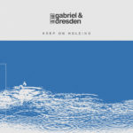 Gabriel & Dresden feat. Jan Burton – Keep On Holding