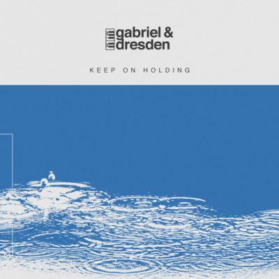 Gabriel & Dresden feat. Jan Burton - Keep On Holding