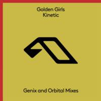 Golden Girls - Kinetic (Genix & Orbital Remixes)