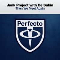 Junk Project with DJ Sakin - Then We Meet Again
