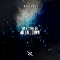 LTN x Lyonheart - All Fall Down