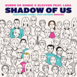 Ruben de Ronde x Elevven feat. Lara – Shadow Of Us (Terry Da Libra & Bogdan Vix Remixes)