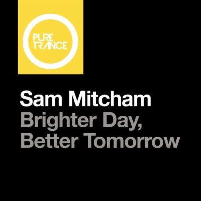 Sam Mitcham - Brighter Day, Better Tomorrow