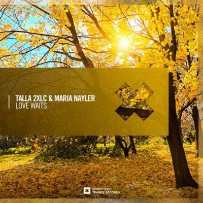 Talla 2XLC & Maria Nayler - Love Waits