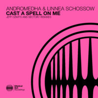 Andromedha & Linnea Schossow - Cast A Spell On Me (Jeff Ozmits & Sector7 Remixes)
