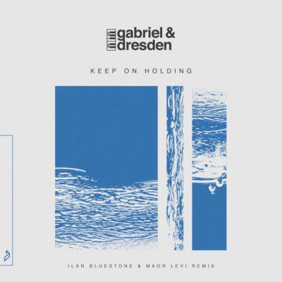 Gabriel & Dresden feat. Jan Burton - Keep On Holding (ilan Bluestone & Maor Levi Remix)