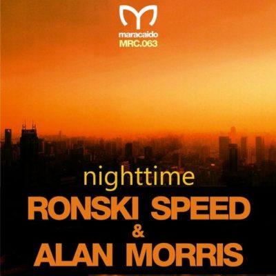 Ronksi Speed & Alan Morris - Nighttime (incl. Steve Allen Remix)