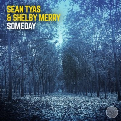 Sean Tyas & Shelby Merry - Some Day
