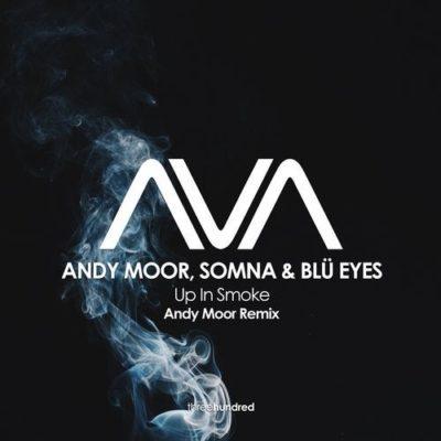 Andy Moor, Somna & BLU EYES - Up In Smoke (Andy Moor Remix)