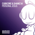 Cubicore & Shane 54 – Personal Jesus