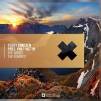 Ferry Corsten pres. Pulp Victim - The World (Mark Sherry & Venetica Remixes)