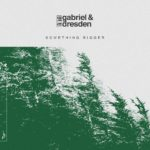 Gabriel & Dresden feat. Sub Teal – Something Bigger