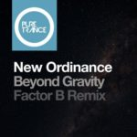 New Ordinance – Beyond Gravity (Factor B Remix)