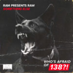 RAM presents RAW – Something Else