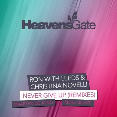 Ron with Leeds & Christina Novelli - Never Give Up (Maarten de Jong & Rene Ablaze Remixes)