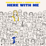 Ruben de Ronde & Kimberly Hale – Here With Me