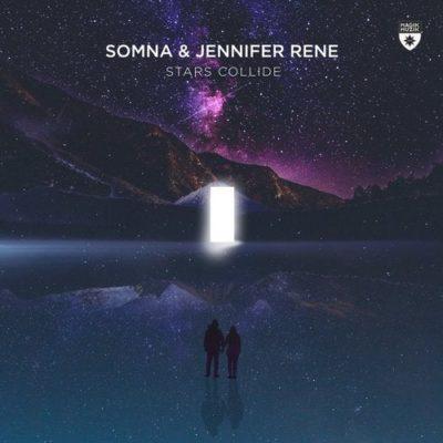 Somna & Jennifer Rene - Stars Collide