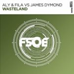 Aly & Fila with James Dymond – Wasteland