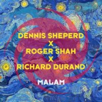Dennis Sheperd x Roger Shah x Richard Durand - Malam