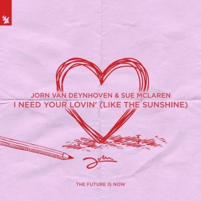 Jorn van Deynhoven & Sue McLaren - I Need Your Lovin' (Like The Sunshine)