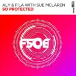 Aly & Fila with Sue McLaren – So Protected