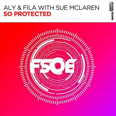 Aly & Fila with Sue McLaren - So Protected