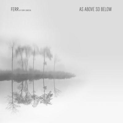 FERR by Ferry Corsten - As Above So Below