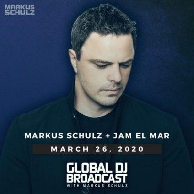 Global DJ Broadcast (26.03.2020) with Markus Schulz & Jam El Mar