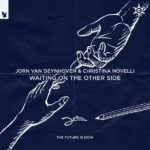 Jorn van Deynhoven & Christina Novelli – Waiting On The Other Side
