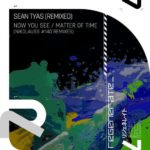 Sean Tyas – Now You See / Matter Of Time (Nikolauss #140 Remixes)