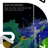 Sean Tyas - Now You See / Matter Of Time (Nikolauss #140 Remixes)