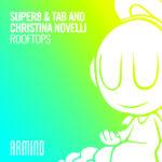 Super8 & Tab and Christina Novelli – Rooftops