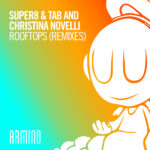 Super8 & Tab and Christina Novelli – Rooftops (Sound Quelle & Maarten De Jong Remixes)