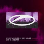 Woody van Eyden & Rene Ablaze – Life Is A Belter