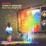 Alena – Turn It Around (Billy Gillies Remix)