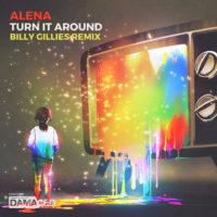 Alena - Turn It Around (Billy Gillies Remix)