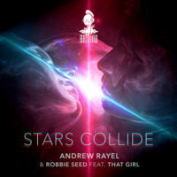 Andrew Rayel & Robbie Seed feat. That Girl - Stars Collide