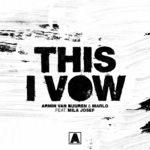 Armin van Buuren & MaRLo feat. Mila Josef – This I Vow