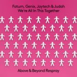 Fatum, Genix, Jaytech & Judah – We're All In This Together (Above & Beyond Respray)
