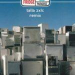 Fridge – Paradise (Talla 2XLC Remix)