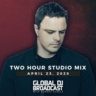 Global DJ Broadcast (23.04.2020) with Markus Schulz
