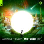 Mark Sixma feat. Anvy – Meet Again (ReOrder Remix)