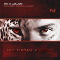 Rene Ablaze - Million Miles Away