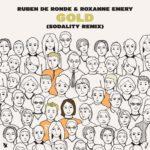 Ruben de Ronde & Roxanne Emery – Gold (Sodality Remix)