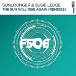 Sunlounger & Susie Ledge – The Sun Will Rise Again (Paul Denton & Gundamea Remixes)