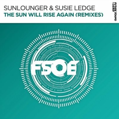 Sunlounger & Susie Ledge - The Sun Will Rise Again (Paul Denton & Gundamea Remixes)