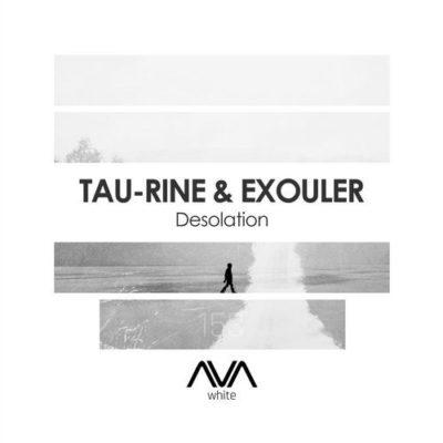 Tau-Rine & Exouler – Desolation