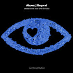 Above & Beyond feat. Richard Bedford – Bittersweet & Blue (Lumïsade & Jordin Post Remixes)